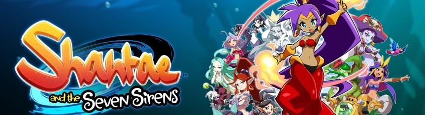 Shantae and the Seven Sirens – Nuestra medio-genio favorita haregresado